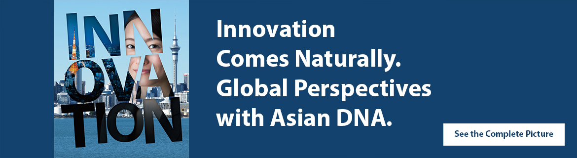 Innovation Comes Naturally. Global Perspectives with Asian DNA.